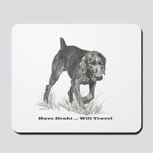 German Wire Hair Pointer slogan Mousepad