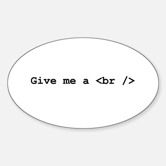 Give me a <br /> Oval Decal