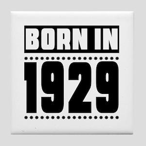 Born In 1929 Birthday Designs Tile Coaster