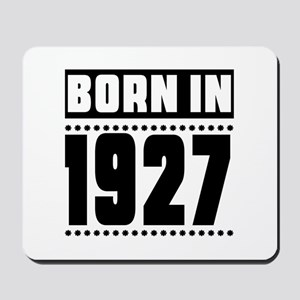 Born In 1927 Birthday Designs Mousepad