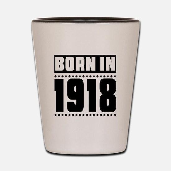 Born In 1918 Birthday Designs Shot Glass