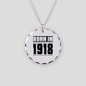Born In 1918 Birthday Design Necklace Circle Charm