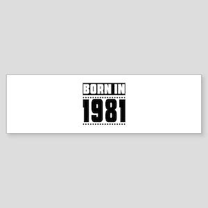 Born In 1981 Birthday Designs Sticker (Bumper)