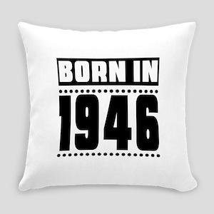Born In 1946 Birthday Designs Everyday Pillow