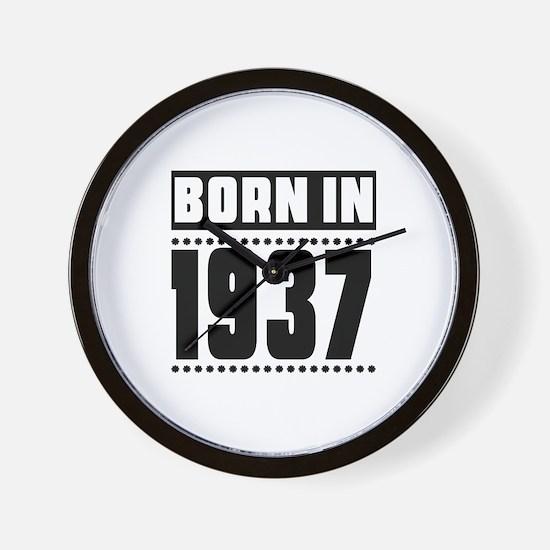 Born In 1937 Birthday Designs Wall Clock