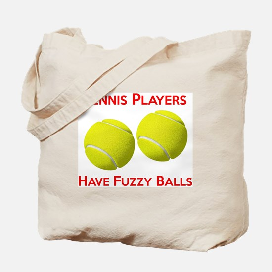 Tennis Players Have Fuzzy Balls Tote Bag