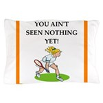 Tennis joke Pillow Case