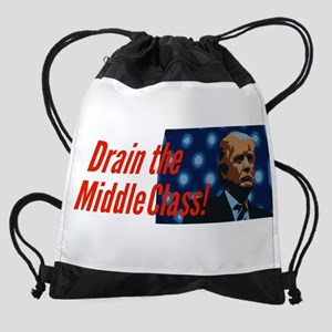 Trump: Drain the Middle Class! Drawstring Bag