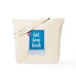 Girl Gone Greek Tote Bag