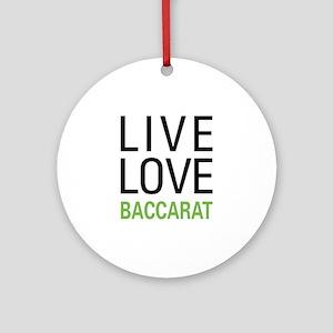Live Love Baccarat Ornament (Round)