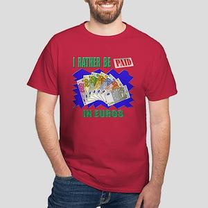 PAID IN EUROS Dark T-Shirt