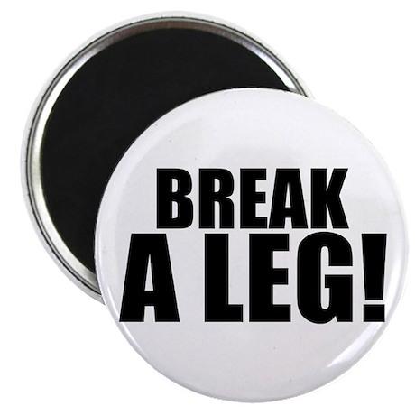 """ThMisc """"Break a Leg"""" Magnet"""