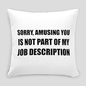 Sorry Amusing Job Description Everyday Pillow
