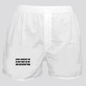 Sorry Amusing Job Description Boxer Shorts