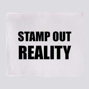 Stamp Out Reality Throw Blanket