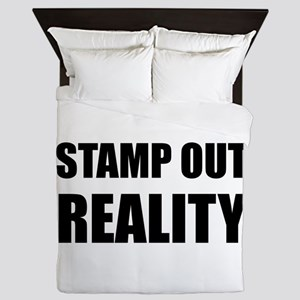 Stamp Out Reality Queen Duvet