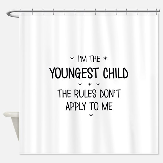 YOUNGEST CHILD 3 Shower Curtain