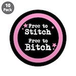 "Free to Stitch - Free to Bitch 3.5"" Button (10 pk)"
