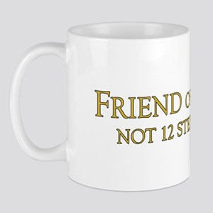 Friend of John W. Mug