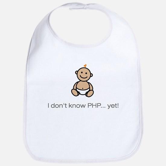 """I don't know PHP...yet!"" Bib"