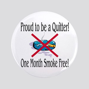"""Proud Quitter (One Month) 3.5"""" Button"""