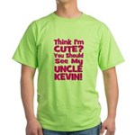 Think I'm Cute? Uncle Kevin Green T-Shirt