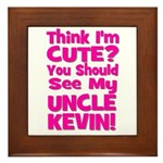 Think I'm Cute? Uncle Kevin Framed Tile