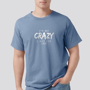Funny I Am Not Crazy I Just LIke Cats Whit T-Shirt