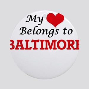 My heart belongs to Baltimore Maryl Round Ornament