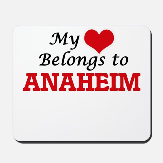 My heart belongs to Anaheim California Mousepad