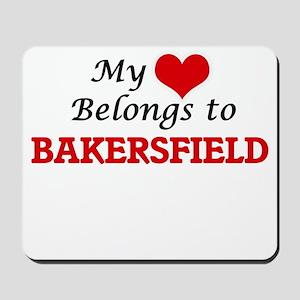 My heart belongs to Bakersfield Californ Mousepad