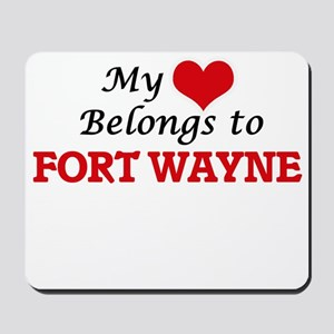 My heart belongs to Fort Wayne Indiana Mousepad