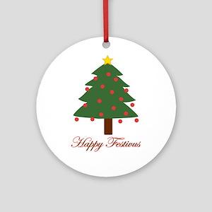 Happy FESTIVUS™ Ornament (Round)