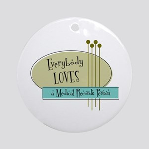 Everybody Loves a Medical Records Person Ornament