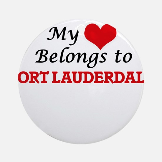 My heart belongs to Fort Lauderdale Round Ornament