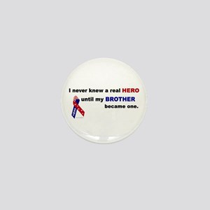 Never Knew A Hero.....Brother (ARMY) Mini Button