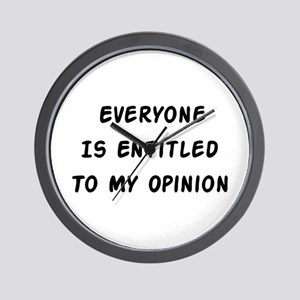 Entitled To My Opinion Wall Clock