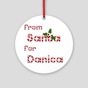 From Santa For Danica Ornament (Round)