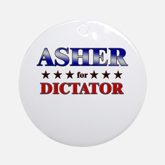 ASHER for dictator Ornament (Round)