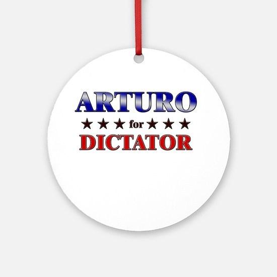 ARTURO for dictator Ornament (Round)