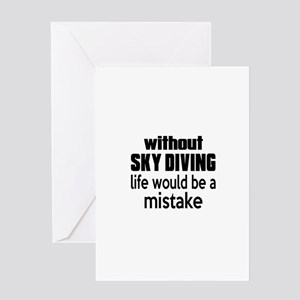 Without Sky Diving Life Would Be A M Greeting Card