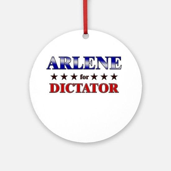 ARLENE for dictator Ornament (Round)