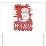 Gil T. on WAKO Yard Sign