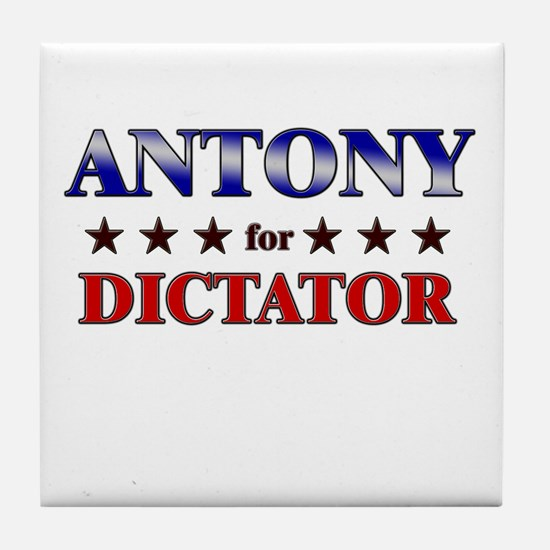 ANTONY for dictator Tile Coaster