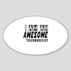 I Am Televangelist Sticker (Oval)