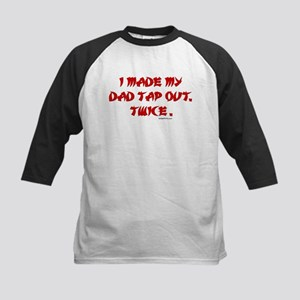 I MADE MY DAD TAP OUT... Kids Baseball Jersey