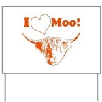 I Love Moo Highland Cow Yard Sign