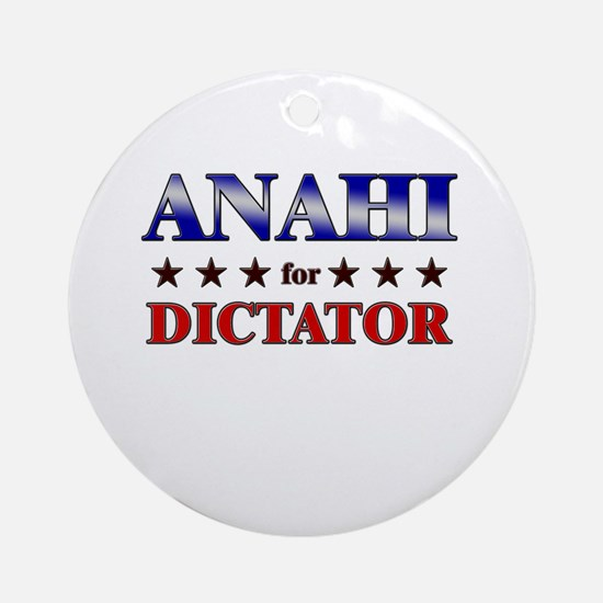 ANAHI for dictator Ornament (Round)