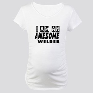I Am Welder Maternity T-Shirt