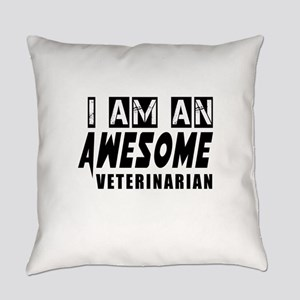 I Am Veterinarian Everyday Pillow